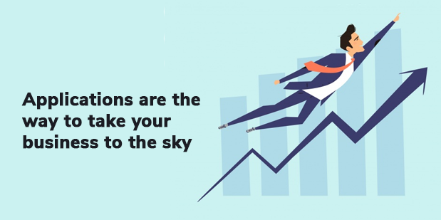 Applications are the way to take your business to the sky