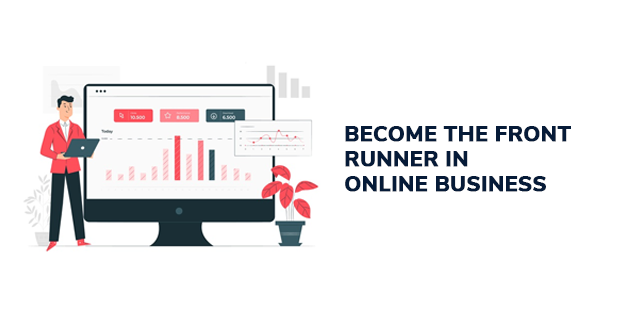 Become the front runner in online business