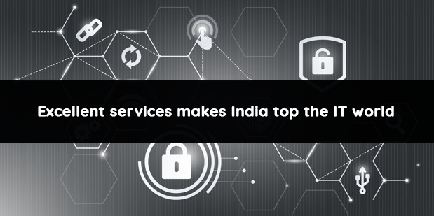Excellent services makes India top the IT world