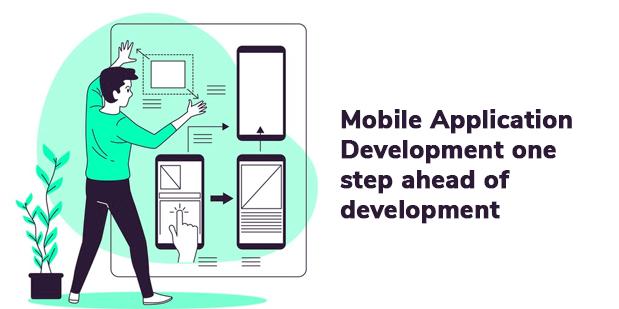 Mobile application development one step ahead of development