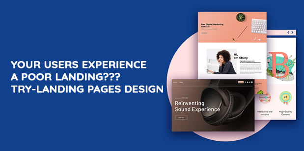 YOUR USERS EXPERIENCE A POOR LANDING??? TRY- LANDING PAGES DESIGN