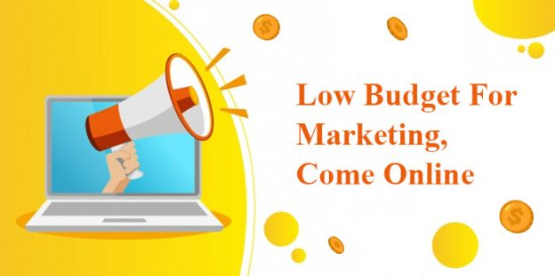 Low budget for marketing, come online