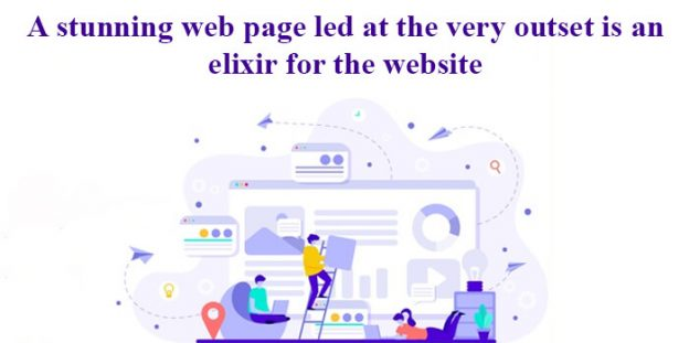 A stunning web page led at the very outset is an elixir for the website.