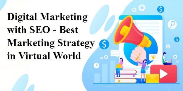 Digital Marketing with SEO- Best Marketing Strategy in Virtual World