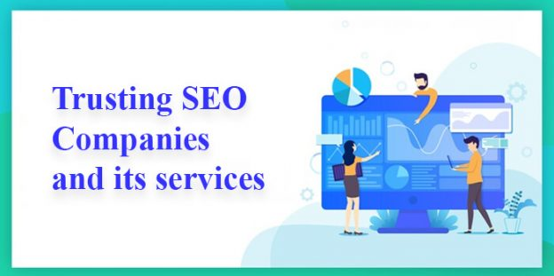Trusting SEO Companies and its services