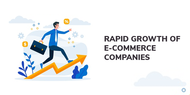 Rapid growth of E-Commerce companies