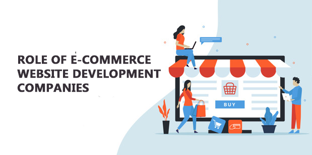 Role of e-commerce website development companies