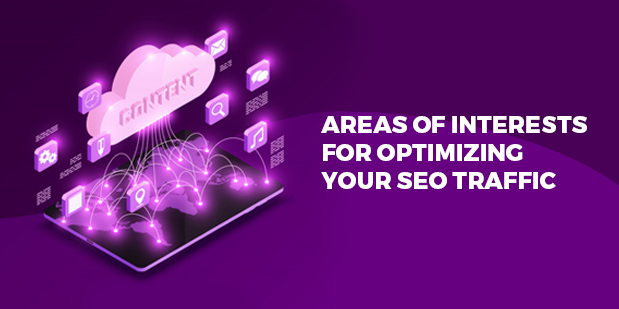 Marketers Pick: 4 Areas of Interests for Optimizing your SEO Traffic