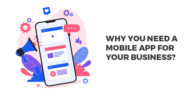 Why you Need a Mobile App for your Business? – Check the 5 Reasons!