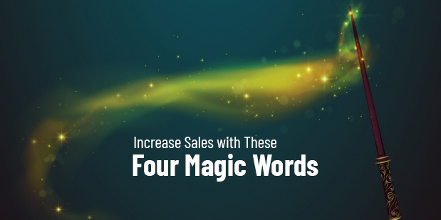 Increase Sales with These Four Magic Words