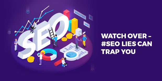 Watch Over – #SEO Lies Can Trap You