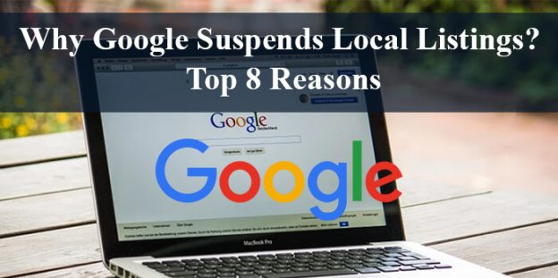 Why Google Suspends Local Listings? – Top 8 Reasons