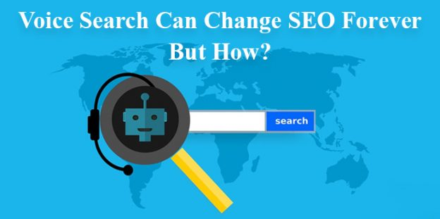 Voice Search Can Change SEO Forever – But How?
