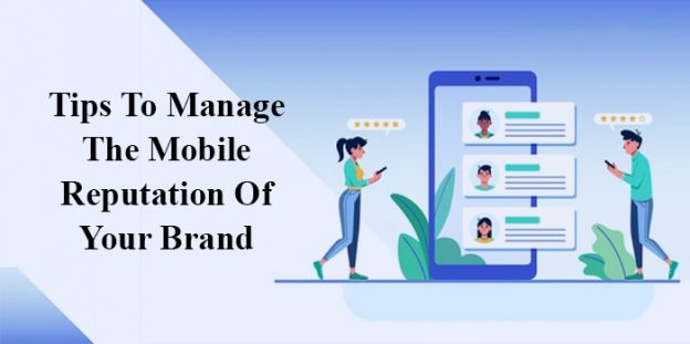 Tips To Manage The Mobile Reputation Of Your Brand