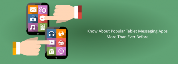 Know About Popular Tablet Messaging Apps More Than Ever Before