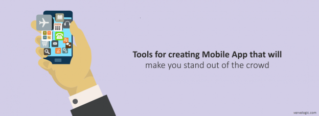 Tools for creating Mobile App that will make you stand out of the crowd
