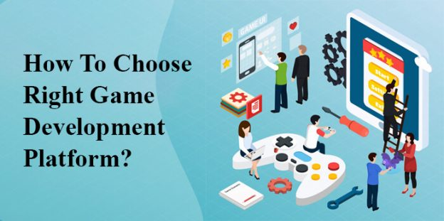 How To Choose Right Game Development Platform?