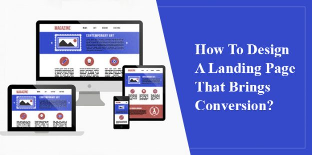 Tips And Tricks: How To Design A Landing Page That Brings Conversion?