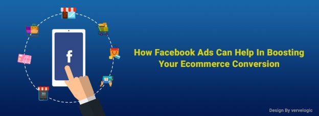 How Facebook Ads Can Help In Boosting Your Ecommerce Conversion