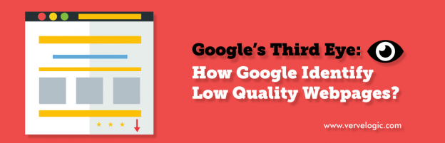 Google's Third Eye: How Google Identify Low Quality Webpages?