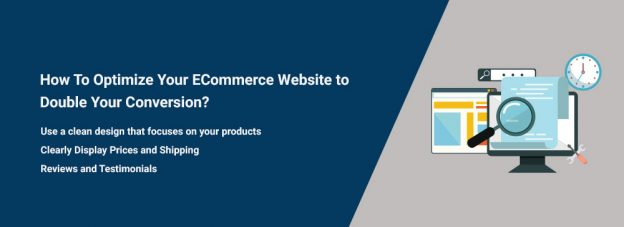 How To Optimize Your ECommerce Website to Double Your Conversion?