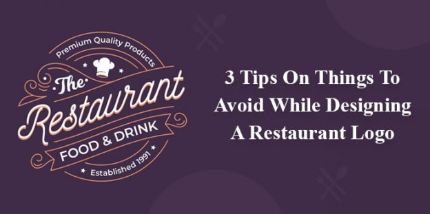 Stop Making Your Restaurant Logo A Disaster!- 3 Tips On Things To Avoid While Designing A Restaurant Logo