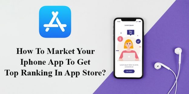 How To Market Your Iphone App To Get Top Ranking In App Store?