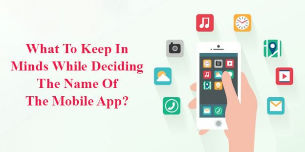 What To Keep In Minds While Deciding The Name Of The Mobile App?