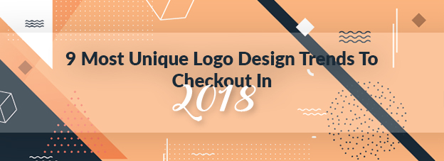 9 Most Unique Logo Design Trends To Checkout In 2018