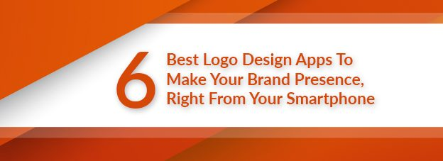 6 Best Logo Design Apps To Make Your Brand Presence Right From Your Smartphone