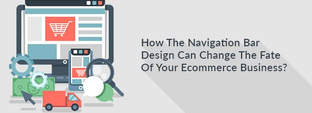How The Navigation Bar Design Can Change The Fate Of Your Ecommerce Business?