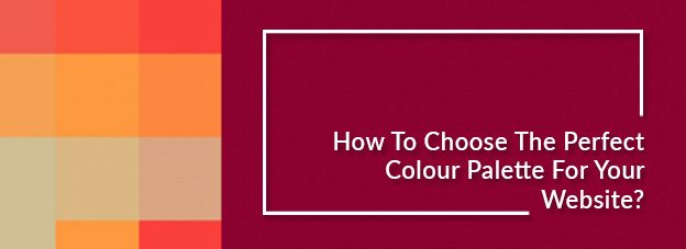 How To Choose The Perfect Colour Palette For Your Website?