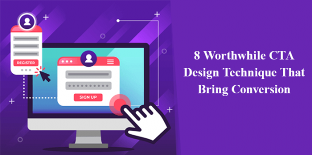 8 Worthwhile CTA Design Technique That Bring Conversion
