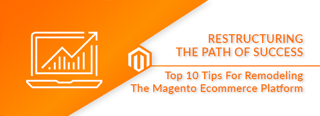 Top 10 Tips For Remodeling The Magento Ecommerce Platform