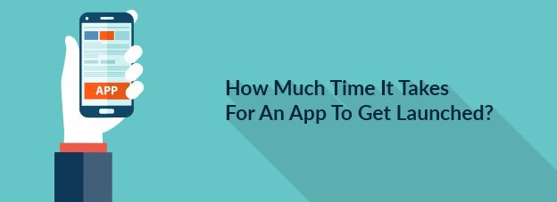 How Much Time It Takes For An App To Get Launched?