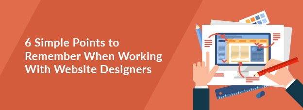 6 Simple Points to Remember When Working With Website Designers