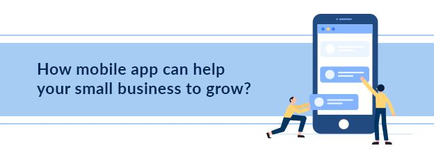 How mobile app can help your small business to grow?