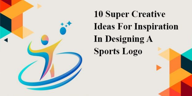 10 Super Creative Ideas For Inspiration In Designing A Sports Logo