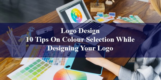 Logo Design: 10 Tips On Colour Selection While Designing Your Logo