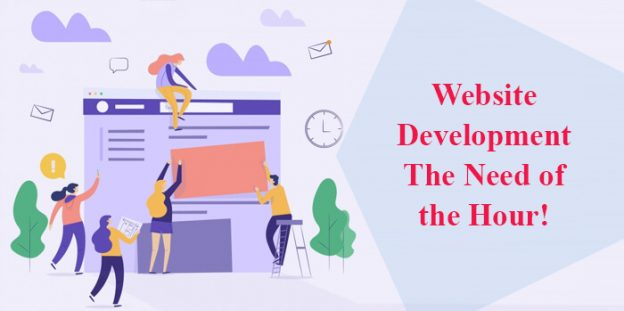 Website Development: The Need of the Hour!