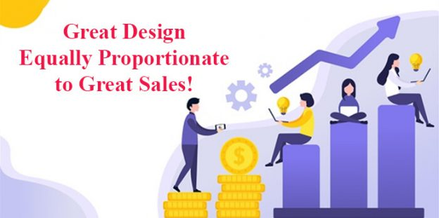 Great Design Equally Proportionate to Great Sales!