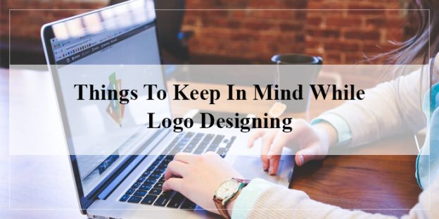 Things To Keep In Mind While Logo Designing