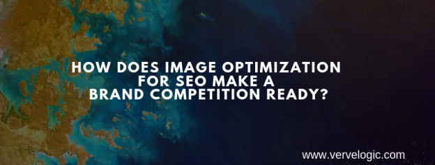 How does image optimization for SEO make a brand competition ready?