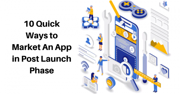 10 Quick Ways to Market An App in Post Launch Phase
