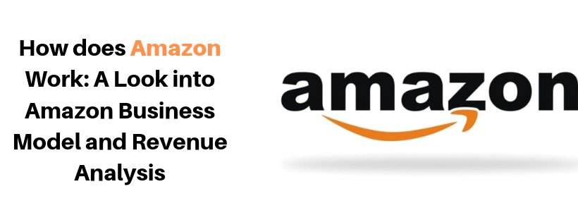 Amazon Business Model and Revenue Analysis