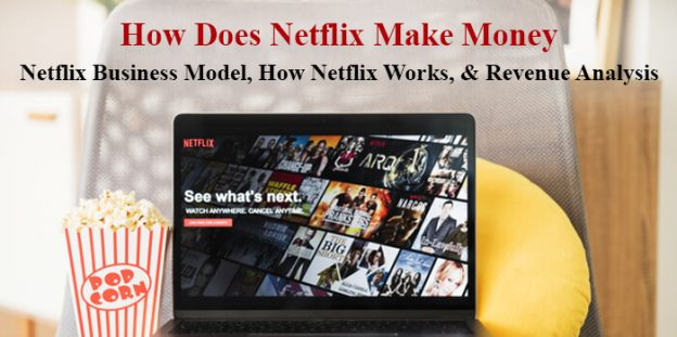 How Does Netflix Make Money: Netflix Business Model, How Netflix Works, & Revenue Analysis