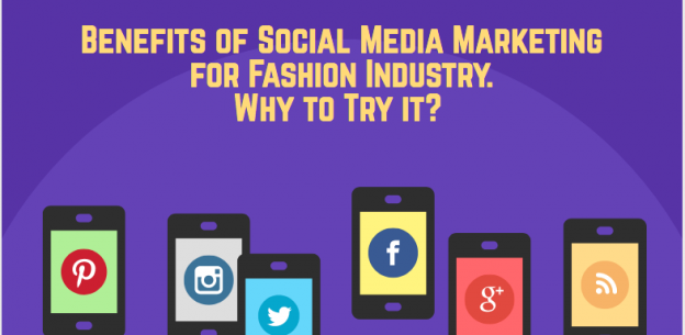 Long Lasting Benefits of Social Media Marketing for Fashion Industry. Why to Try it?