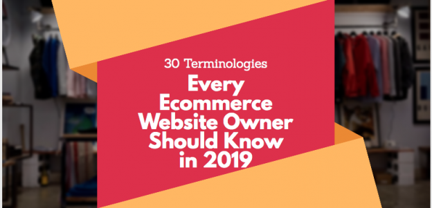 30 Terminologies Every Ecommerce Website Owner Should Know in 2019