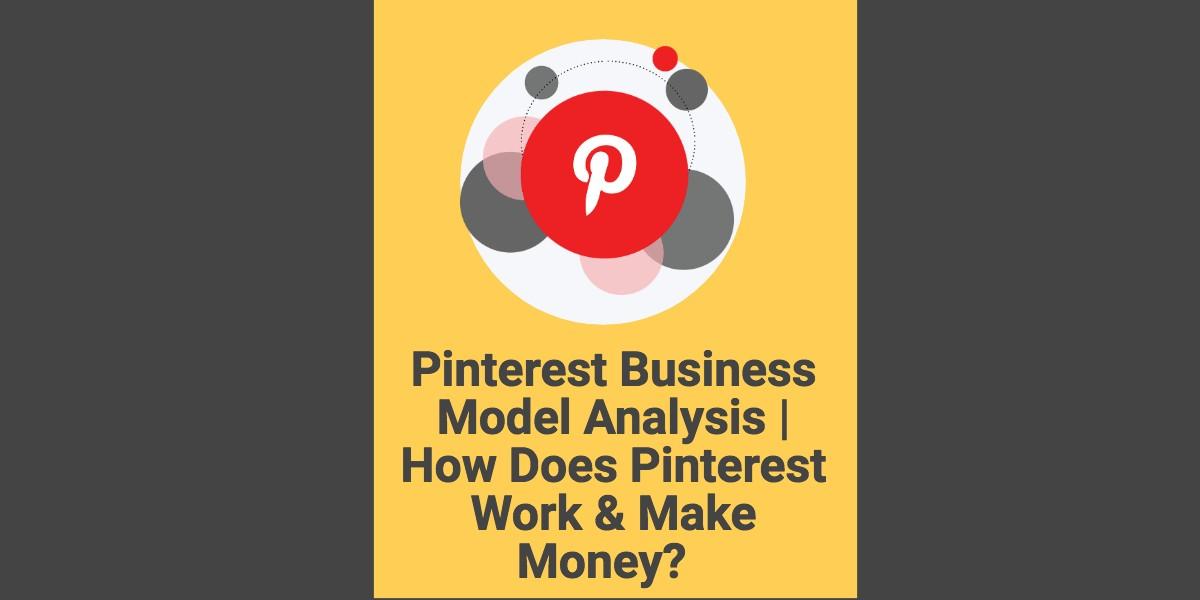 Pinterest Business Model Analysis