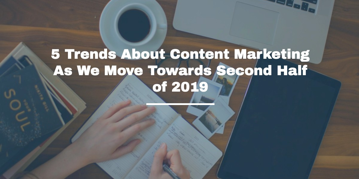 5 Trends Content Marketing 2019